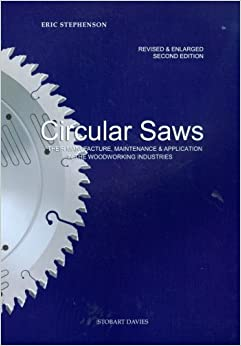 Circular Saws: Their Manufacture, Maintenance and Application in the Woodworking Industrie