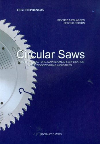 Circular Saws: Their Manufacture, Maintenance and Application in the Woodworking Industrie by Stobart Davies Ltd