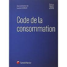 CODE DE LA CONSOMMATION 2015 8E ÉD.