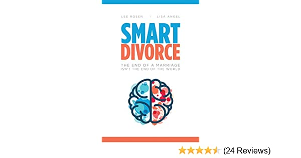 Amazon smart divorce the end of a marriage isnt the end of amazon smart divorce the end of a marriage isnt the end of the world ebook lee rosen lisa angel kindle store solutioingenieria Gallery