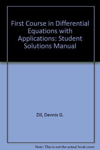 First Course in Differential Equations with Applications: Student Solutions Manual