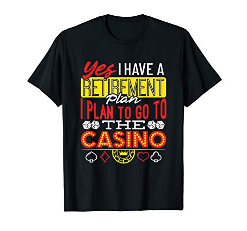 Casino Retirement Shirt Retirement Plan Quote Funny -