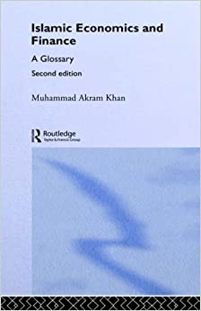 Book Islamic Economics and Finance: A Glossary (Routledge International Studies in Money and Banking)