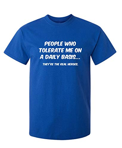 People Who Tolerate Me Graphic Novelty Sarcastic Funny T Shirt XL - Offensive T-shirts Adult