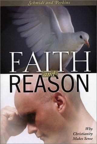 Download Faith and Reason: Why Christianity Makes Sense ebook
