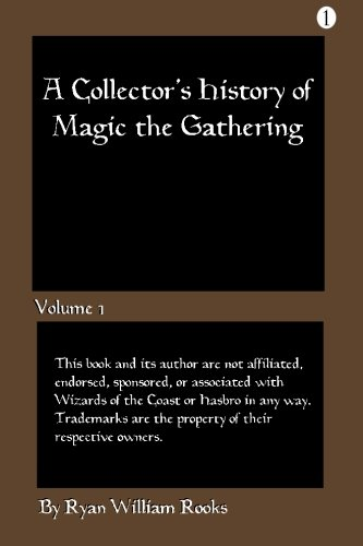 A Collector's History of Magic The Gathering: Volume 1
