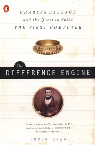 The Difference Engine: Charles Babbage and the Quest to Build the First -