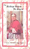 The Bishop Sheen We Knew, Albert Joseph Mary Shamon, 1891280007