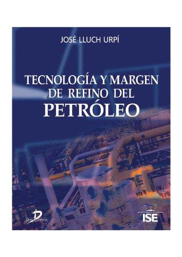Descargar Libro Tecnología Y Margen De Refino Del Petróleo: 1 José Lluch Urpí