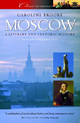 Moscow: A Cultural and Literary History (Cities of the Imagination)