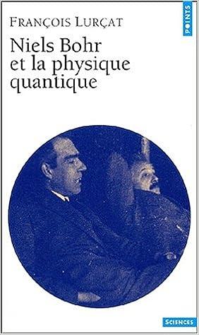 Niels Bohr et la physique quantique pdf epub