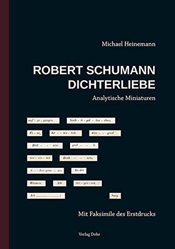 Robert Schumann: Dichterliebe: Analytische Miniaturen Gebundenes Buch – 6. Dezember 2017 Michael Heinemann dohr köln 3868461469 Dichterliebe (Schumann)