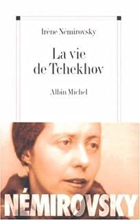 La vie de Tchekhov, Némirovsky, Irène
