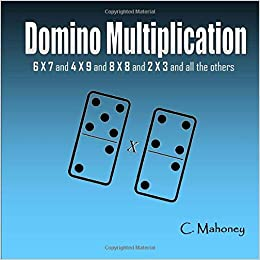 Domino Multiplication: 6x7 and 4x9 and 8x8 and 2x3 and all the others: Amazon.es: Mahoney, C.: Libros en idiomas extranjeros