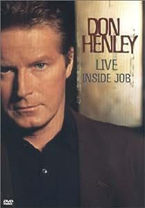 Don Henley Live - Inside Job
