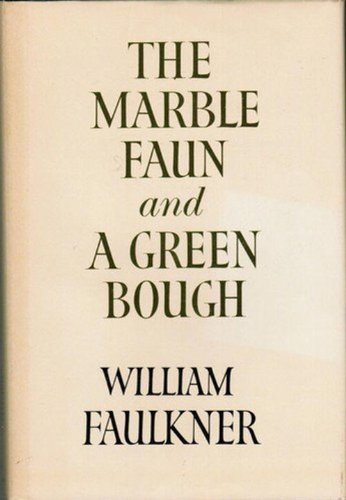 - The Marble Faun and A Green Bough