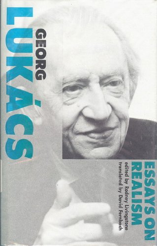 Georg Lukacs: Essays on Realism