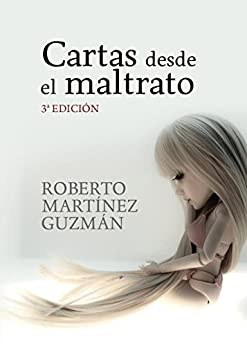 Cartas desde el maltrato: Diario real de una mujer maltratada de [Guzmán, Roberto Martínez]