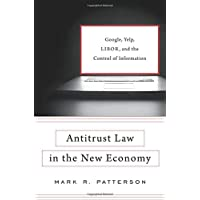 Antitrust Law in the New Economy: Google, Yelp, Libor, and the Control of Information