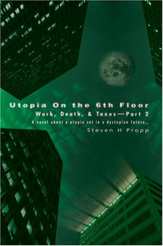 Download Utopia On the 6th Floor: Work, Death, & Taxes-Part 2 PDF