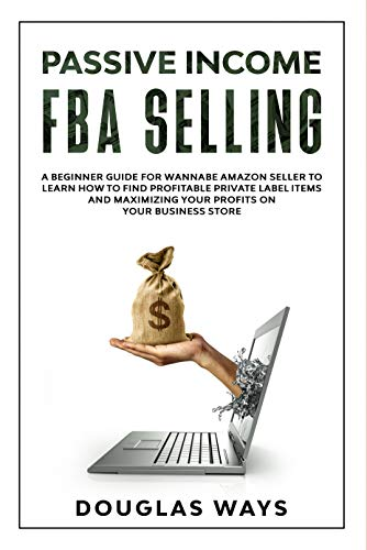 PASSIVE INCOME FBA SELLING: A Beginner