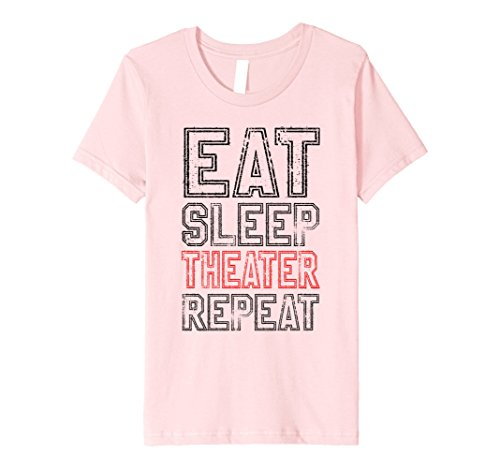 Kids Eat Sleep Theater Repeat T-Shirt Funny Actor Actress Gift 10 Pink - Actress Gift