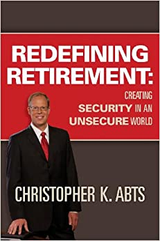 Redefining Retirement: Creating Security In An Unsecure World