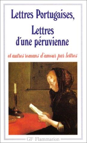 Lettres portugaises, Lettres d'une Peruvienne et autres romans d'amour (GF) por Mme de Graffigny,Guilleragues
