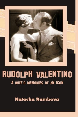 Rudolph Valentino: A Wife's Memories of an Icon