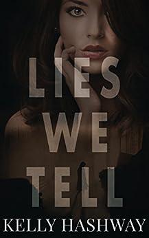 Lies We Tell by [Hashway, Kelly]