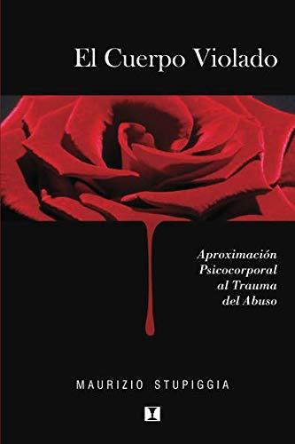Libro : El Cuerpo Violado: Aproximacion psicocorporal al ...