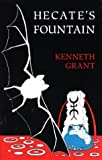 Hecates Fountain, Kenneth Grant, 1871438969