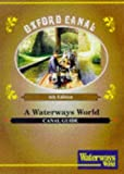 "Oxford Canal (""Waterways World"" Canal Guides)"