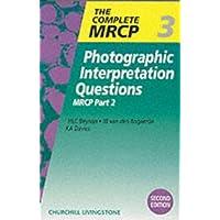 Photographic Interpretation Questions: MRCP Part 2 (MRCP Study Guides)
