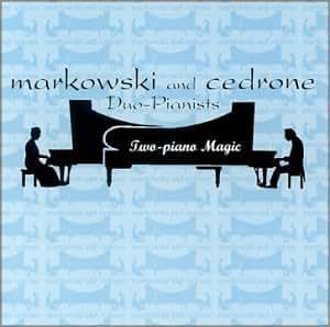 Two-Piano Magic / Markowski and Cedrone, Duo-Pianists