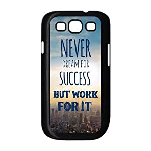 Samsung Galaxy S3 9300 Cell Phone Case Black quotes dream success work for it2 VIU073832