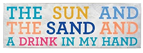 About Face Designs Wooden Wall Décor Plaque, 3.75 by 11.75-Inch, The Sun And The Sand A Drink In My Hand
