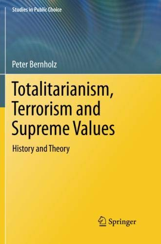 Totalitarianism, Terrorism and Supreme Values: History and Theory (Studies in Public Choice)