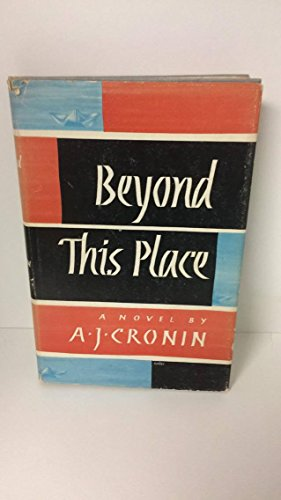Beyond This Place by A.J. Cronin
