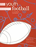 Youth Football : A Complete Handbook, , 188412545X