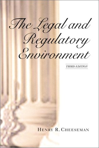 The Legal and Regulatory Environment: E-Commerce, International, and Ethical Environment, third Edition