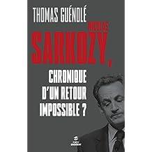 Nicolas Sarkozy, chronique d'un retour impossible ? (FIRST DOCUMENT)