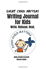 Every Child Matters Writing Journal for Kids: Write. Release. Heal. Paperback