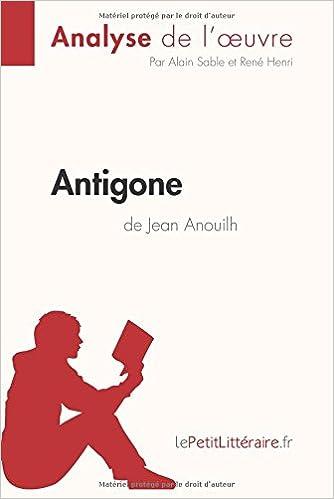 Antigone de Jean Anouilh Analyse de l\'oeuvre : Comprendre la ...