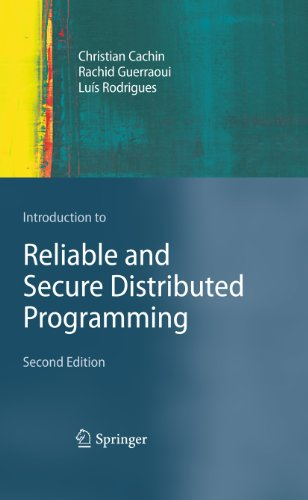 Introduction to Reliable and Secure Distributed Programming (Introduction To Computer Networks And Data Communications)