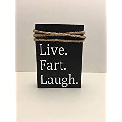Live Fart Laugh Decorative Rustic Black Wooden Block Bathroom Sign
