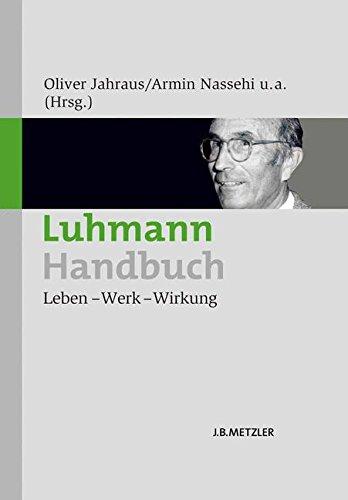 Luhmann-Handbuch: Leben – Werk – Wirkung Gebundenes Buch – 1. Oktober 2012 Oliver Jahraus Armin Nassehi Mario Grizelj Irmhild Saake