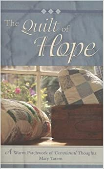 The Quilt of Hope: A Warm Patchwork of Devotional Thoughts by Mary Tatem (1-Jun-2006)