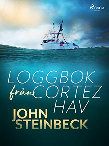 Loggbok från Cortez hav (Swedish Edition) (The Log From The Sea Of Cortez Ebook)