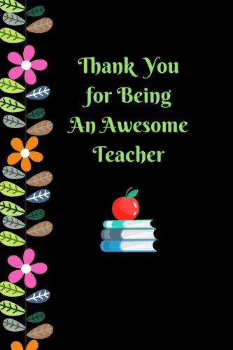 """Download Thank You For Being An Awesome Teacher: Best Thank You Appreciation Gift, Journal Lined Notebook, Exercise Book, Jotter Planner, Composition Book, ... 6""""x9"""" Paperback (Teachers Gift) (Volume 31) ebook"""